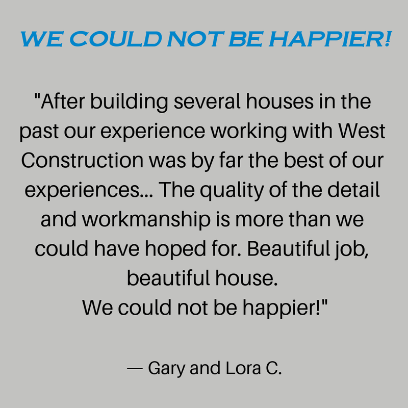 We could not be happier with West Construction Review